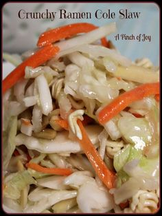 Crunchy Ramen Cole Slaw from A Pinch of Joy. I tried this and it is very good. Eat it all, because the leftovers get too soggy, as would be expected! Sue G