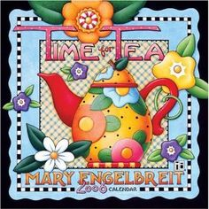 Tea and Mary :) coffe, teapot, tea parti, tea time, mari engelbreit, mary engelbreit, tea pot, teas, mari englebreit
