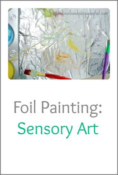Foil Painting: Sensory Art by FSPDT Arts and crafts for kids