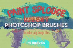 Messy Paint Splodge PS Brushes by Robyn Gough Designs on Creative Market