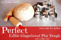 Perfect edible gingerbread play dough, and cookie, too - Stay At Home Educator