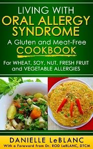 Poor and Gluten Free (with Oral Allergy Syndrome): The Makings of an Oral Allergy Syndrome Cookbook: Recipes for Oral Allergy Syndrome