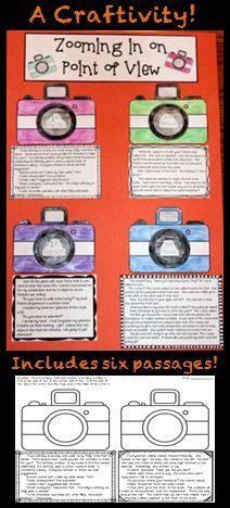 Have your students to practice identifying  FIRST PERSON and THIRD PERSON point of view in a memorable way!   Students begin by  reading six short passages and identifying which point of view the author used in each story.  The finished products make a unique bulletin board or fun school hallway display!  It can also be used as a novel entry in an interactive notebook!  http://www.teacherspayteachers.com/Product/Point-of-View-Craftivity-Zooming-in-on-1st-Person-3rd-Person-POV-1077575