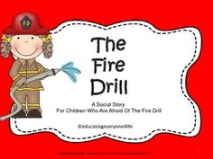 Helping Children Who Are Afraid Of The Fire Drill # Social Story, #Special Education, #Primary  Classroom