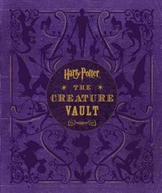 Harry Potter: The Creature Vault: The Creatures and Plants of the Harry Potter Films by Jody Revenson - Provides background information on the design and development of the monsters, mythical animals, imaginary plants, and other fantasy beings featured in the Harry Potter films, including details on makeup, special effects, and animal performers.