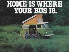 Home is where your bus is.