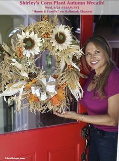 "Make a ""Corn Plant Autumn Wreath"" with Shirley Bovshow on the ""Home & Family"" show, Wed. 9/ 24 @10am PST on Hallmark Channel! Use ALL parts of your corn plant!"