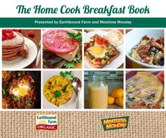 Developed with Earthbound Farm, The Home Cook Breakfast Book features delicious, meatless breakfast recipes that can be enjoyed any time of day! #MeatlessMonday