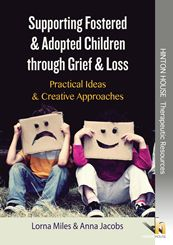 Supporting Fostered & Adopted Children through Grief & Loss