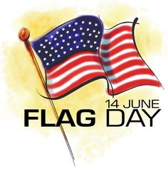 June 14 is Flag Day.