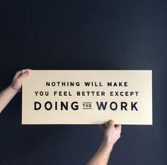 do the work