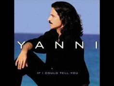Yanni, If I Could Tell You