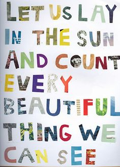 cute quote - it makes me happy - maybe use this quote in a banner for a summer time decoration