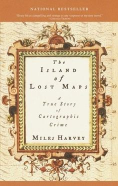 The Island of Lost Maps: a True Story of Cartographic Crime By Miles Harvey. Click on the cover to read the review of this title by Jesse. This review was also featured in the Chronicle Journal Newspaper.