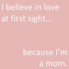 because I'm a mom.