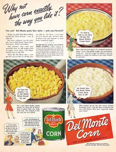 Why not have corn exactly the way you like it? #vintage #1940s #food #ad