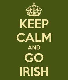 Keep Calm and Go Irish! Notre Dame