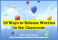 10 Ways to Release Worries in the Classroom - stress management for students