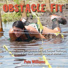 How to prepare for an obstacle race (Tough Mudder, Warrior Dash, Spartan Race, mud runs, etc.) :