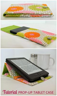 Prop-Up TabletProp-Up Tablet Case | Step-by-step directions how to sew an envelope case, custom fit to cover ANY size tablet with a prop-up ...