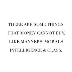 manners, morals, intelligence and class