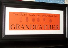 The BEST Dads get promoted to Grandfather with thumbprints of each of the grandchildren. Amanda: a couple of Pinterest ideas rolled into one. I made this for Father's Day this year.