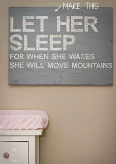 Let Her Sleep For When She Wakes She Will Move Mountains - #DIY #Decor #Nursery #Girl