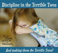 Discipline in the Terrible Twos: They can be the Terrific Twos!