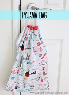 Pajama Bag ===  This is perfect for traveling or for kids hanging on their bed post or bunk bed.