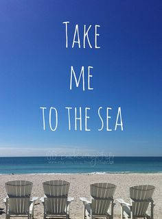 Take me to the sea