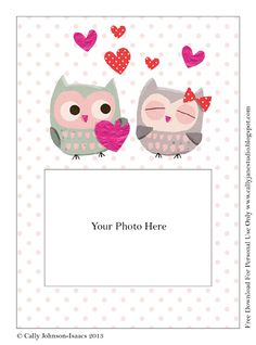 Lots of lovely frame cards ~ Free printable Valentine photo frame card by We Love to Illustrate ~