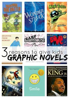 3 Reasons to Give Your Kids Graphic Novels Graphic novels are more than just expanded comic books.