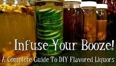 Infuse Your Booze! DIY Flavored Liquors by Northwest Edible Life