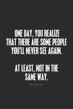 There are people you will never see the same way ever again...