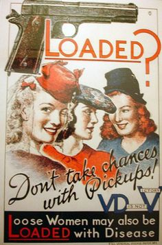"""WW II poster warning soldiers about the dangers of venereal disease from """"loose women."""""""