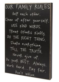 our family rules ~ add: use your manners, be respectful, remember you are loved