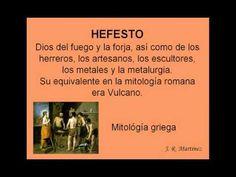Hefesto, Dios del fuego y la forja - http://www.youtube.com/watch?v=u5JwhzNA--A http://listadoderazasdeperrosygatos.blogspot.com/p/protectoras-de-animales-de-espana.html http://www.youtube.com/watch?v=dFwDuFSSD1k http://www.youtube.com/watch?v=K2A47--Xr44 http://www.youtube.com/watch?v=d1-xQ0x88LI http://www.youtube.com/watch?v=7DcCaqdhXq4 http://www.youtube.com/watch?v=i8mTsIoLpLo http://www.youtube.com/watch?v=-xqqQEX5M5I http://www.youtube.com/watch?v=7sN8fGHhEyU