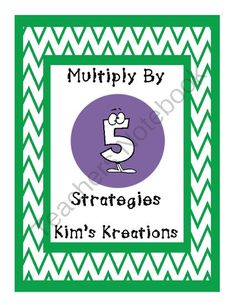 Multiply by 5: Using Strategies from Kim's Kreations on TeachersNotebook.com -  (4 pages)  - Help your students learn their times 5 facts with this activity!