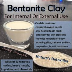 Psyllium and bentonite clay shake  General recipe: 1 heaping tsp of psyllium in 12 ounces of water or very dilute apple juice with 2 Tbsp of the bentonite clay