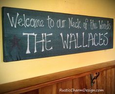 """Welcome to our Neck of the Woods"" Family Name Hand Painted Primitive Wooden Welcome Sign by Rustic Charm Design"
