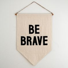 """Be Brave"" Banner"