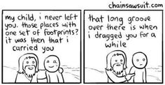 Christian Humor ... in the form of TRUTH.     Footprints in the sand, illustrated version.     Thank you Trinity for all that you have - are & will do!
