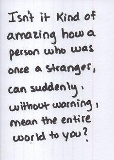 • love relationship, life, amaz, inspir, thought, word, stranger, quot, friend
