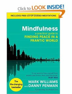 Mindfulness: A practical guide to finding peace in a frantic world: Amazon.co.uk: Prof Mark Williams, Dr Danny Penman: Books