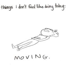 I feel like this everyday.