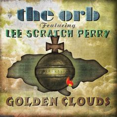 The Orb featuring Lee Scratch Perry - Golden Clouds (2012)