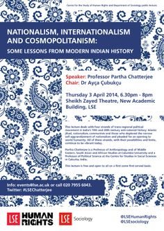 Professor Partha Chatterjee, 'Nationalism, Internationalism and Cosmopolitanism: Some Lessons from Modern Indian History', 3 April 2014. event poster, indian histori, april 2014, modern indian, sociolog public, public event, lse sociolog