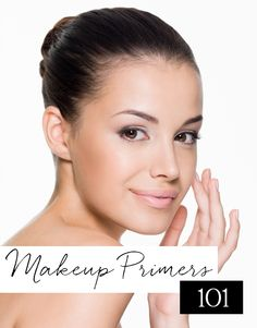 All About Makeup Primers