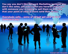Everybody Sells... Some of us get paid to do it professionally!