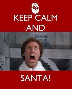 Keep calm and SANTA!!!!